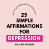 25 Affirmations For Depression That Will Make You Feel Better